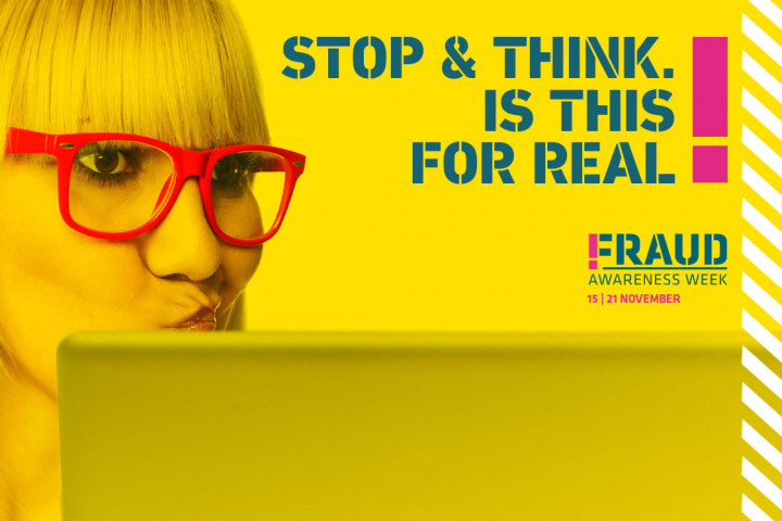 This week is Fraud Awareness Week and we're encouraging people to 'stop and think - is this for real?'.